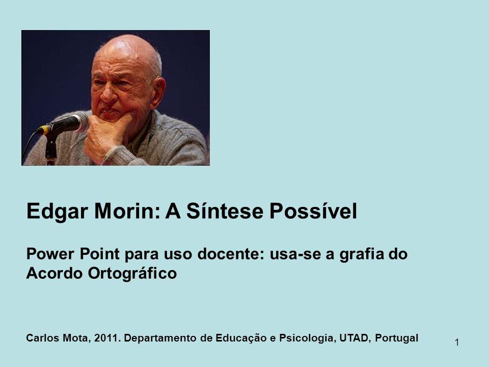Edgar Morin: A Síntese Possível