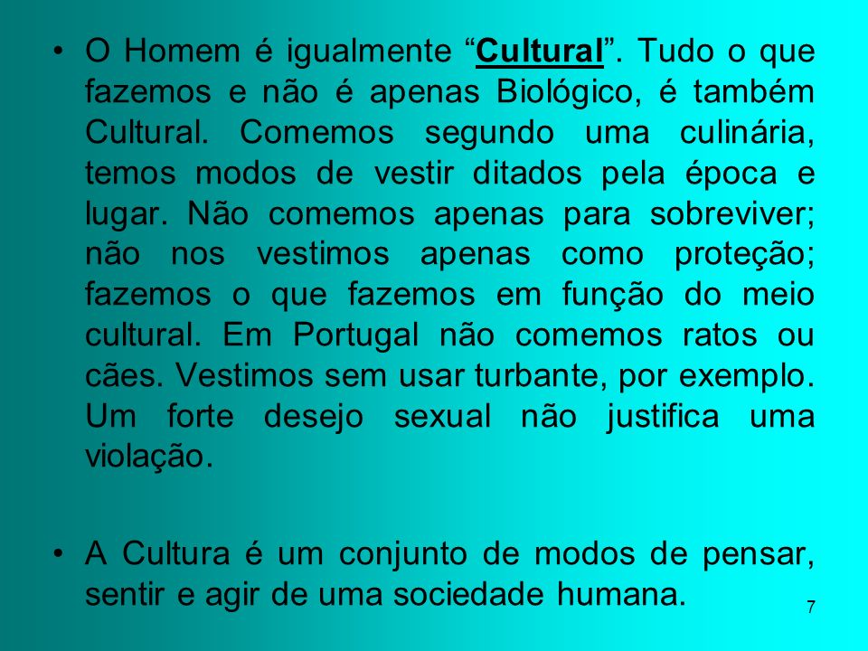 O Homem é igualmente Cultural