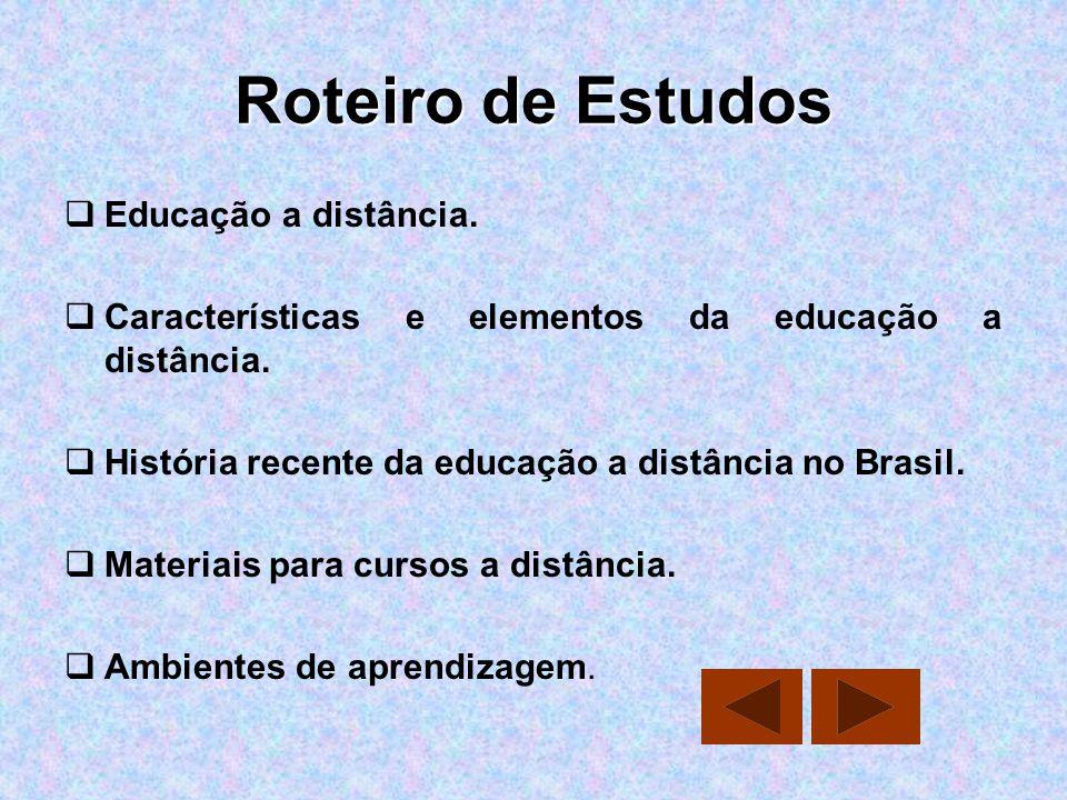 Roteiro de Estudos Educação a distância.