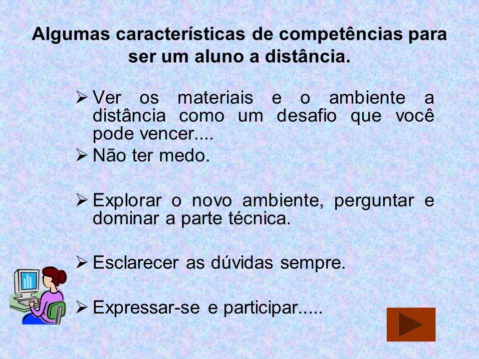 Algumas características de competências para ser um aluno a distância.