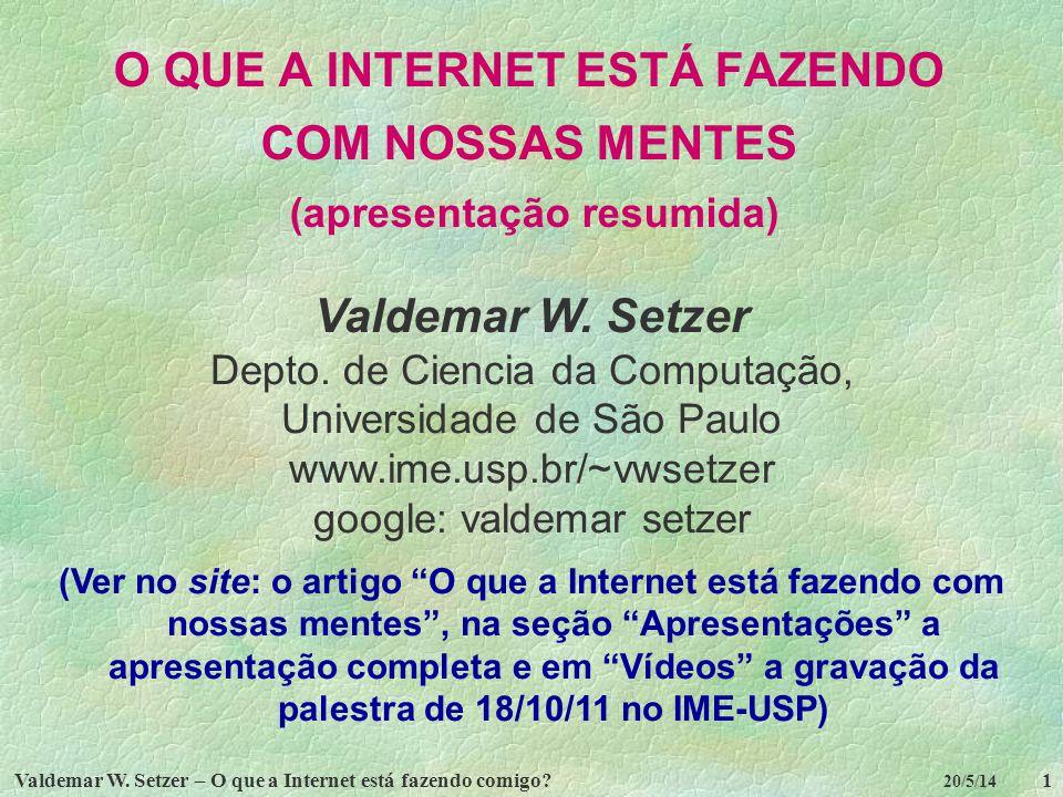 O QUE A INTERNET ESTÁ FAZENDO COM NOSSAS MENTES (apresentação resumida)