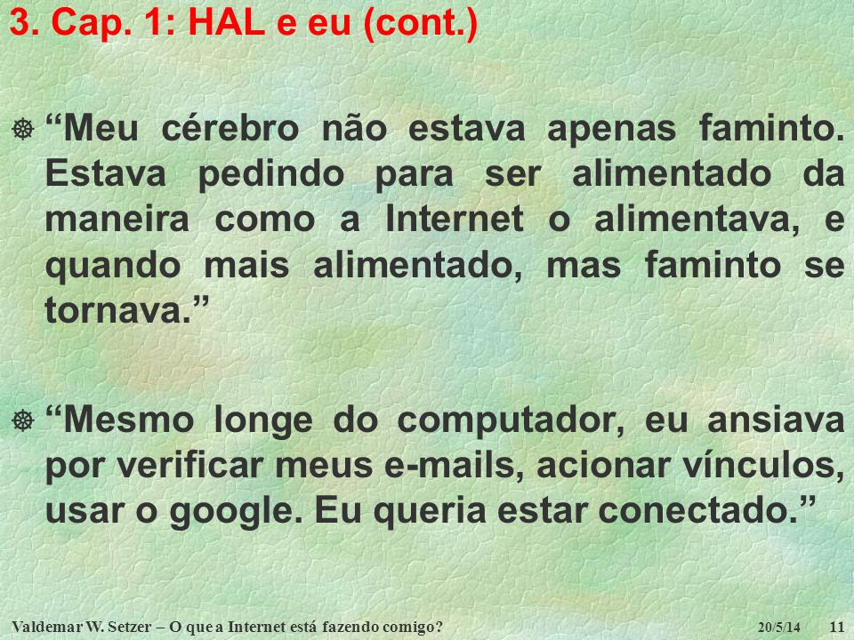 3. Cap. 1: HAL e eu (cont.)