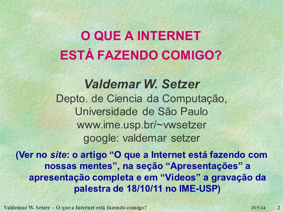 O QUE A INTERNET ESTÁ FAZENDO COMIGO