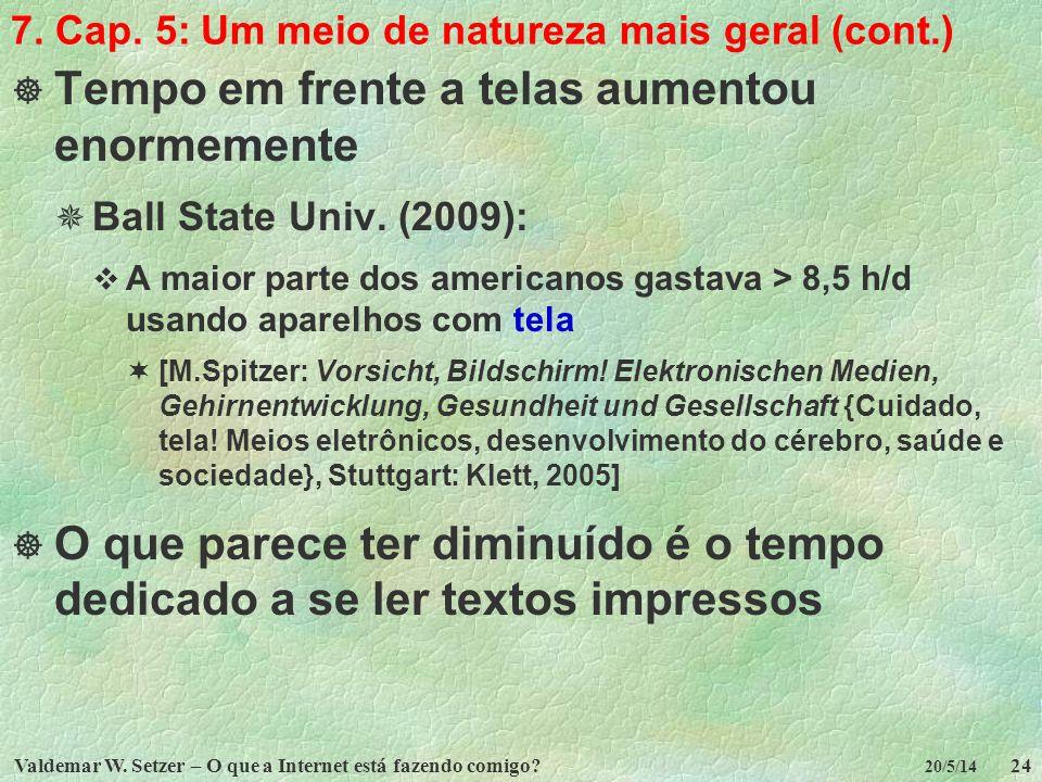 7. Cap. 5: Um meio de natureza mais geral (cont.)