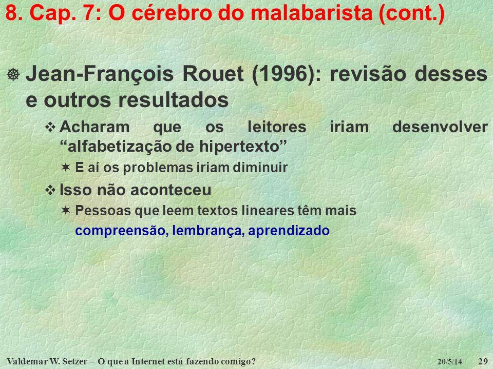8. Cap. 7: O cérebro do malabarista (cont.)