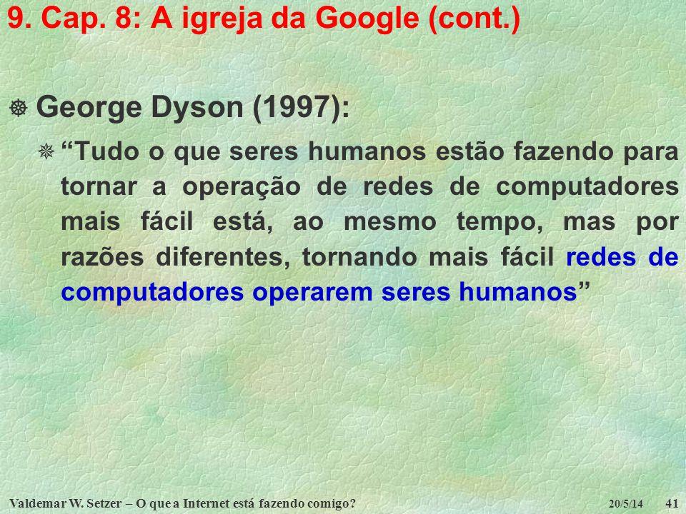 9. Cap. 8: A igreja da Google (cont.)