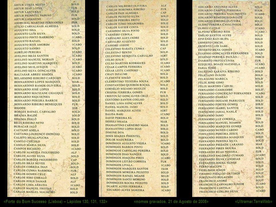 «Forte do Bom Sucesso (Lisboa) – Lápides 130, 131, 132» «nomes gravados, 21 de Agosto de 2008» «Ultramar.TerraWeb»
