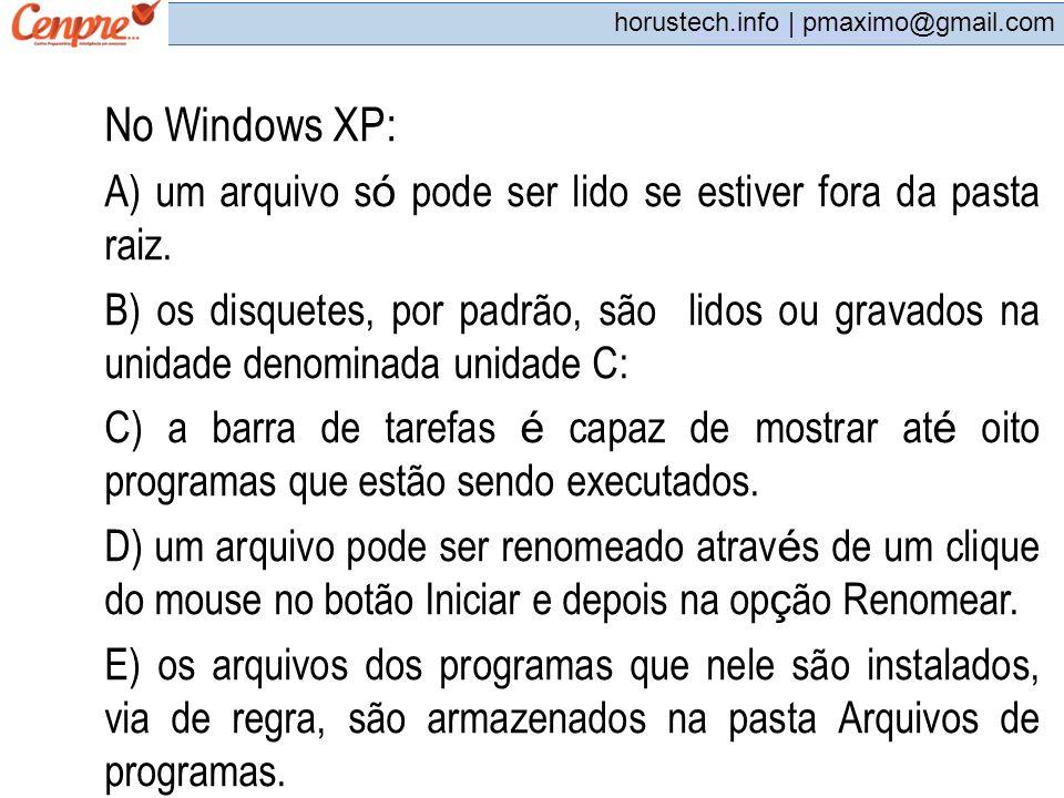 No Windows XP: A) um arquivo só pode ser lido se estiver fora da pasta raiz.