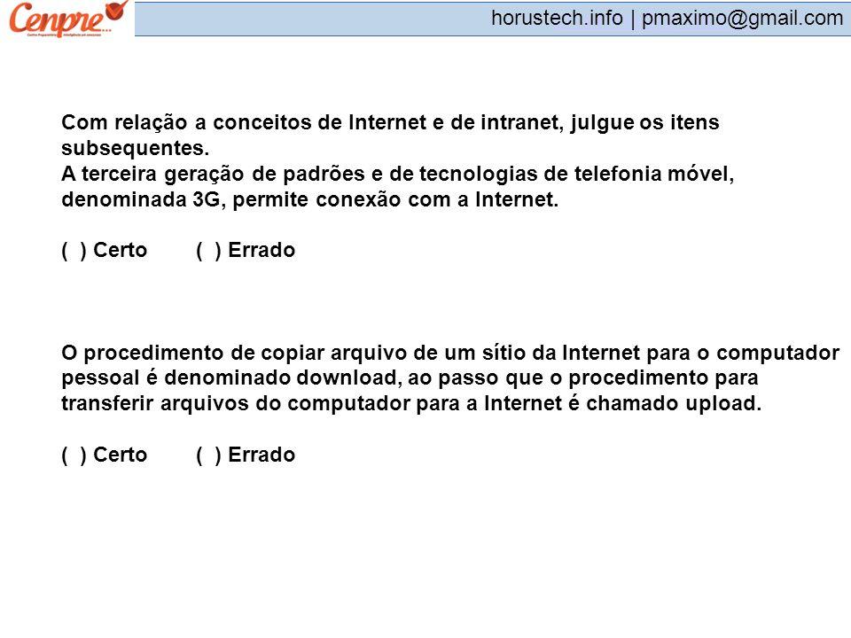 Com relação a conceitos de Internet e de intranet, julgue os itens