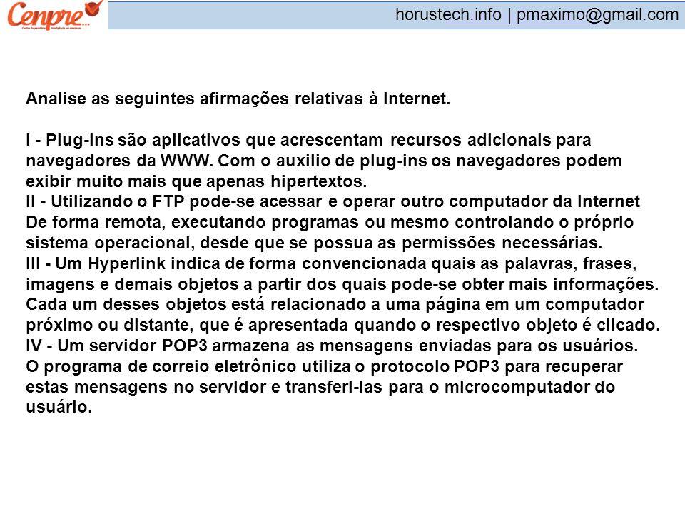 Analise as seguintes afirmações relativas à Internet.