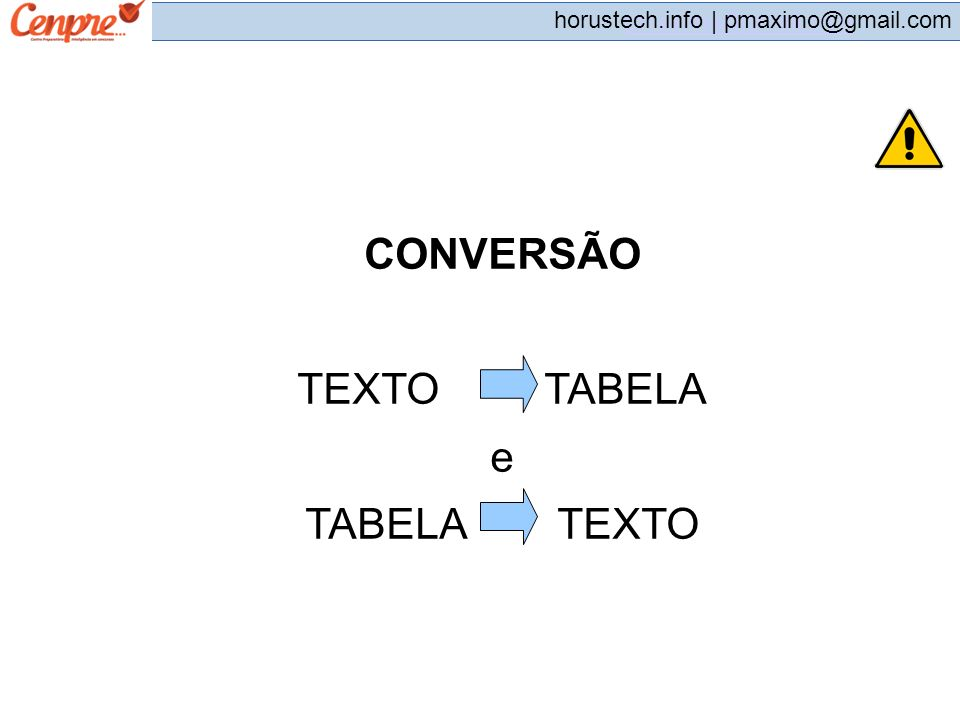 CONVERSÃO TEXTO TABELA e TABELA TEXTO