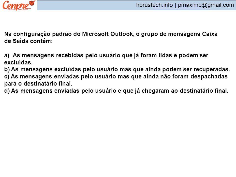 Na configuração padrão do Microsoft Outlook, o grupo de mensagens Caixa