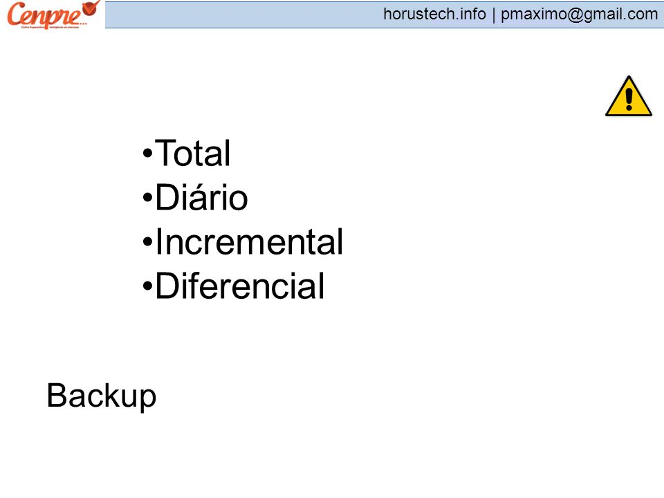 Total Diário Incremental Diferencial Backup