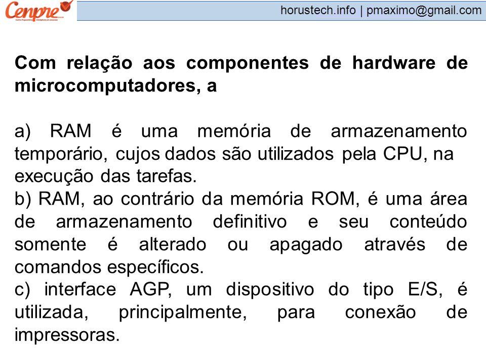 Com relação aos componentes de hardware de microcomputadores, a