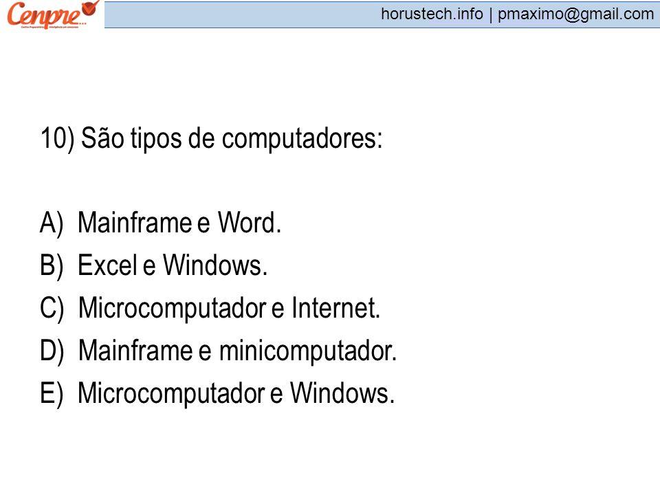 10) São tipos de computadores: A) Mainframe e Word.
