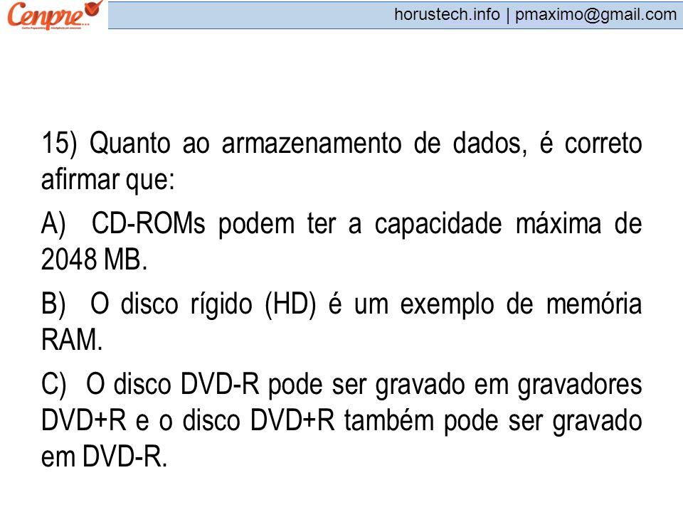 15) Quanto ao armazenamento de dados, é correto afirmar que: