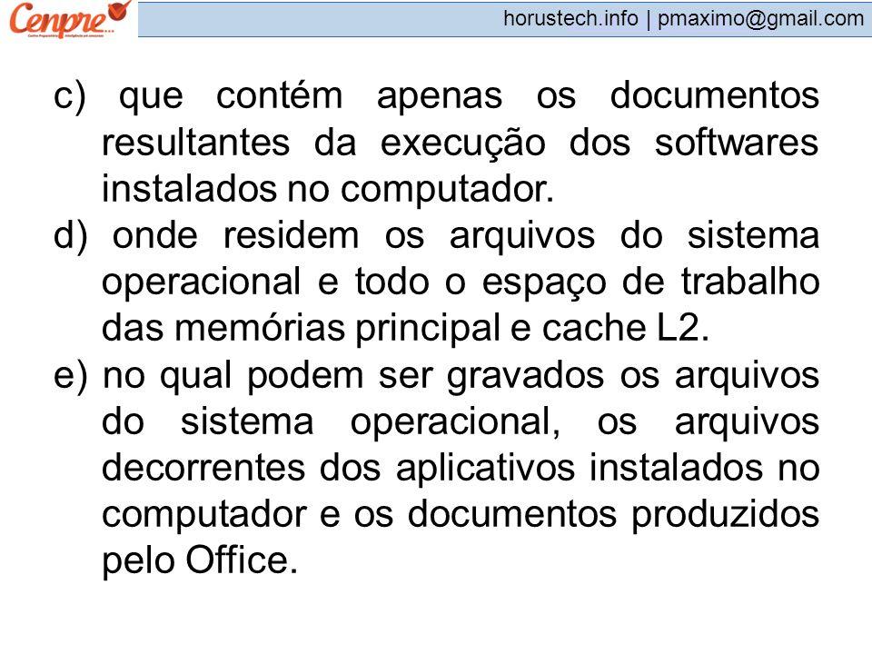 c) que contém apenas os documentos resultantes da execução dos softwares instalados no computador.