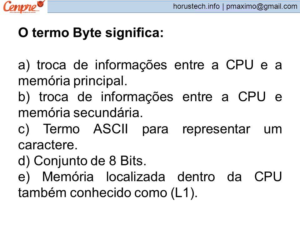 O termo Byte significa: