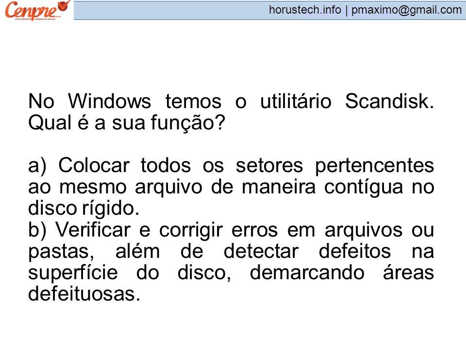 No Windows temos o utilitário Scandisk. Qual é a sua função
