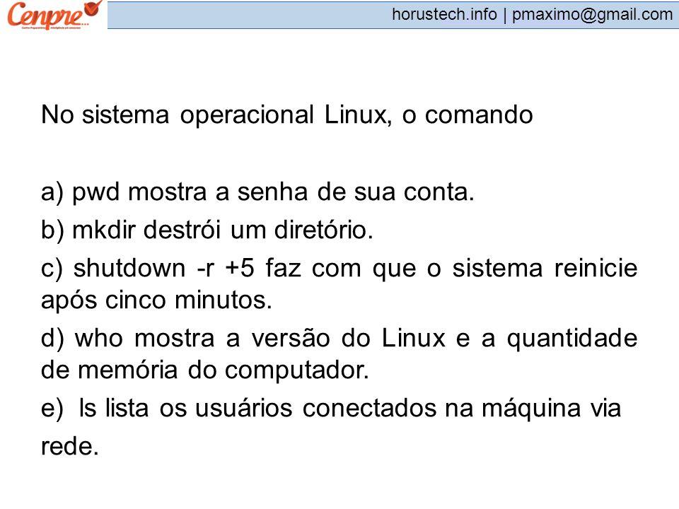No sistema operacional Linux, o comando