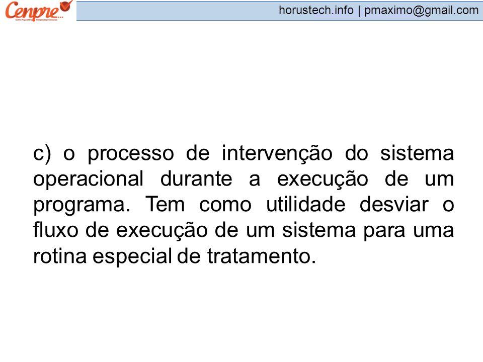 c) o processo de intervenção do sistema operacional durante a execução de um programa.