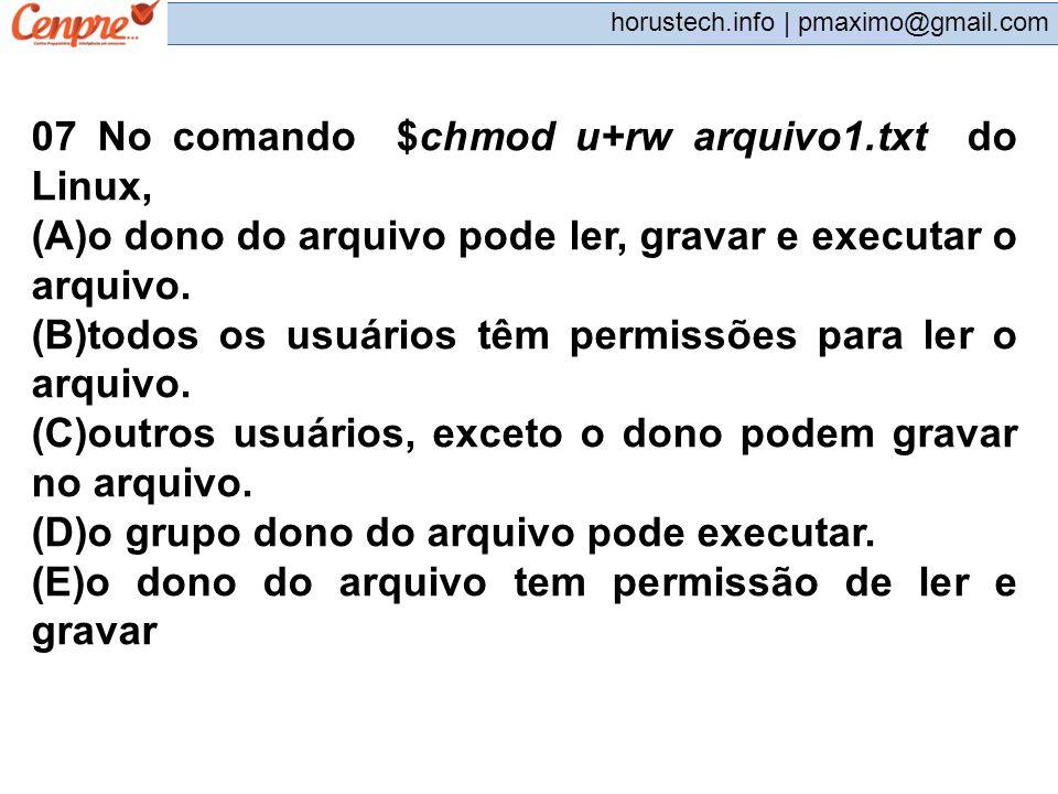 07 No comando $chmod u+rw arquivo1.txt do Linux,