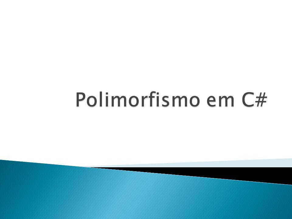Polimorfismo em C#
