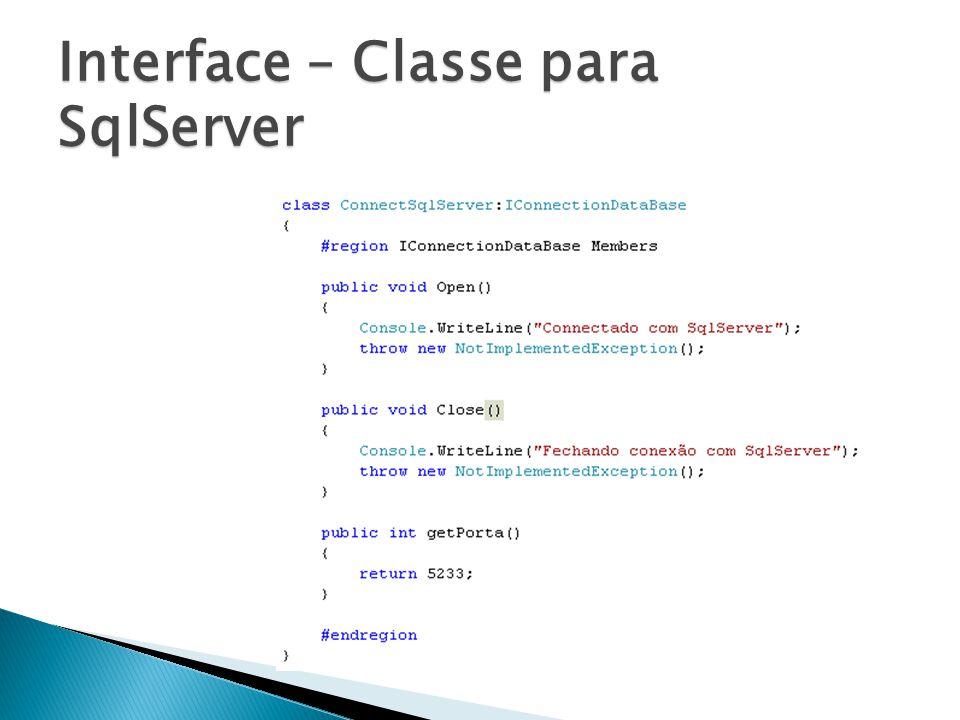 Interface – Classe para SqlServer