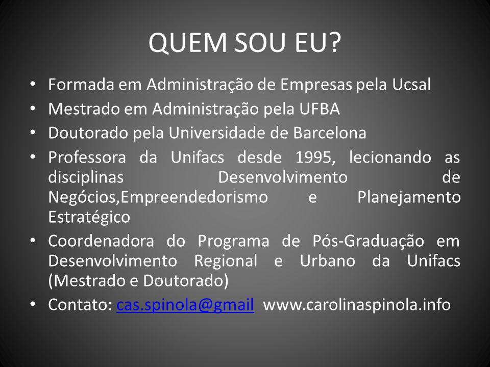 QUEM SOU EU Formada em Administração de Empresas pela Ucsal