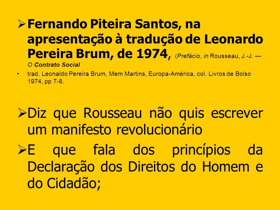 Diz que Rousseau não quis escrever um manifesto revolucionário