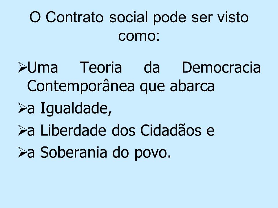 O Contrato social pode ser visto como: