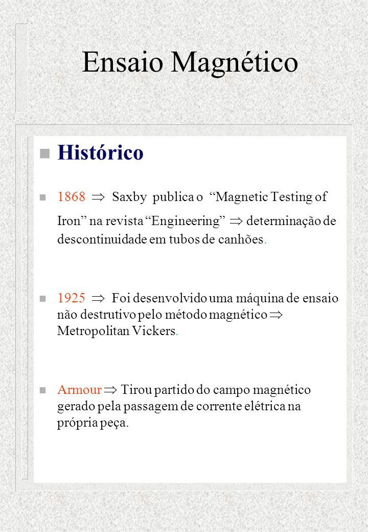 Ensaio Magnético Histórico