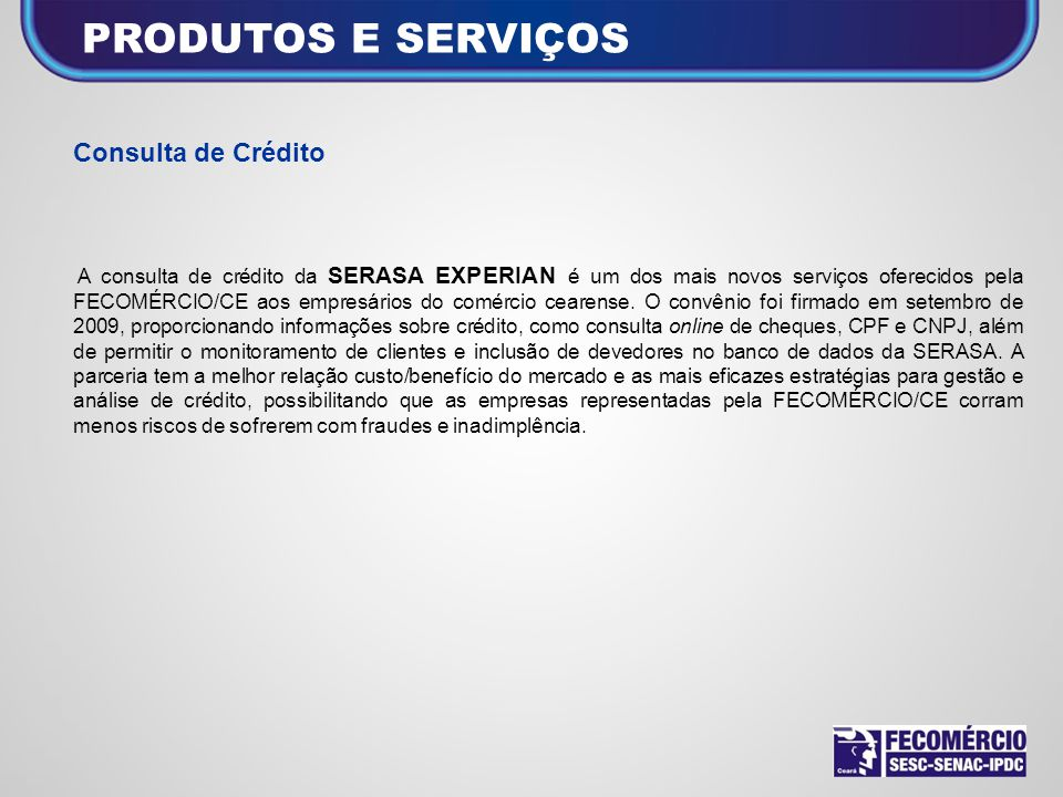 PRODUTOS E SERVIÇOS Consulta de Crédito