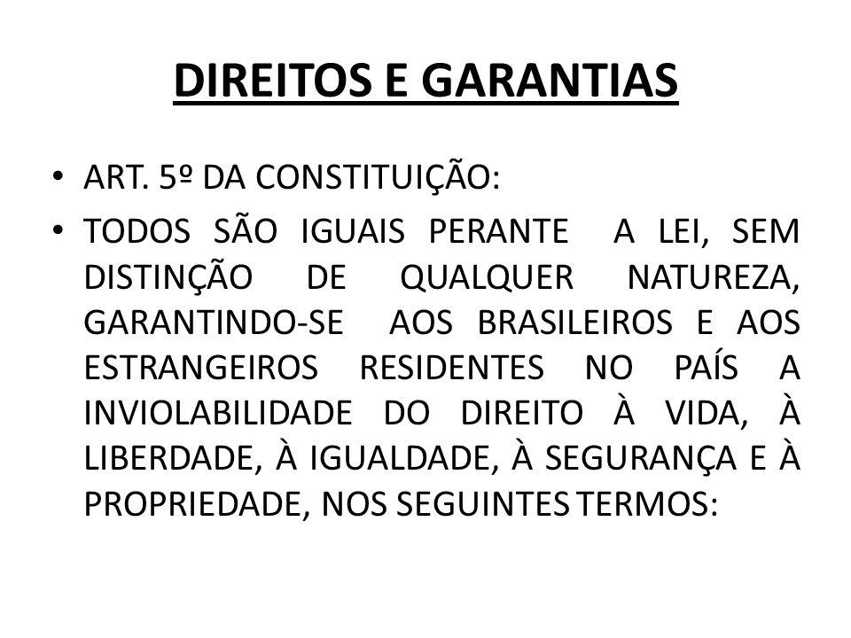 DIREITOS E GARANTIAS ART. 5º DA CONSTITUIÇÃO: