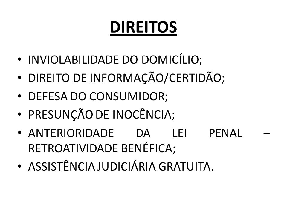 DIREITOS INVIOLABILIDADE DO DOMICÍLIO; DIREITO DE INFORMAÇÃO/CERTIDÃO;
