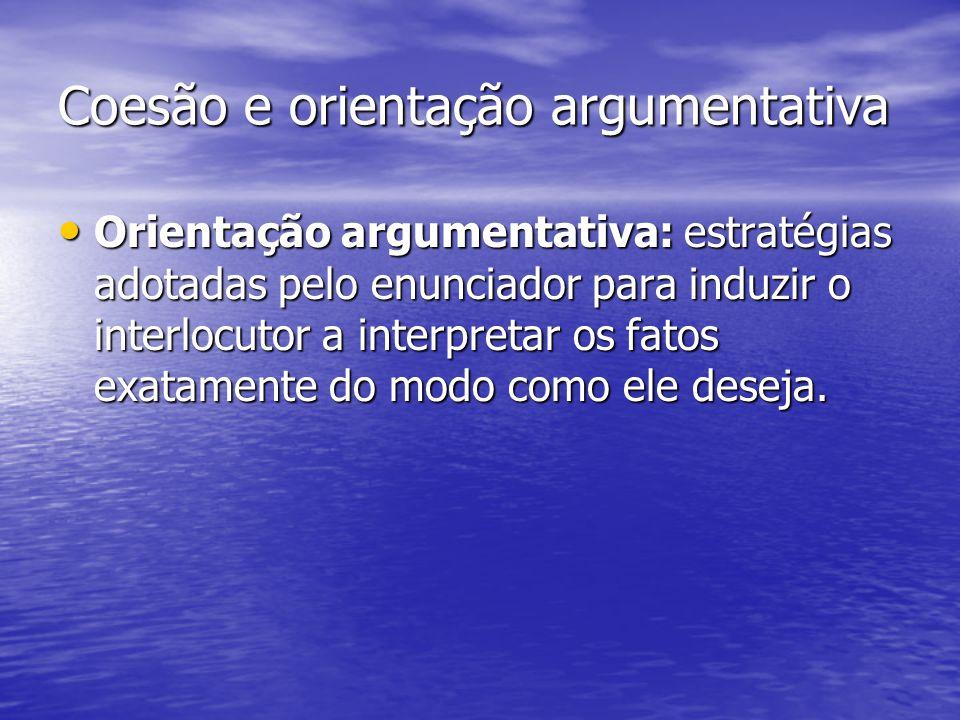 Coesão e orientação argumentativa