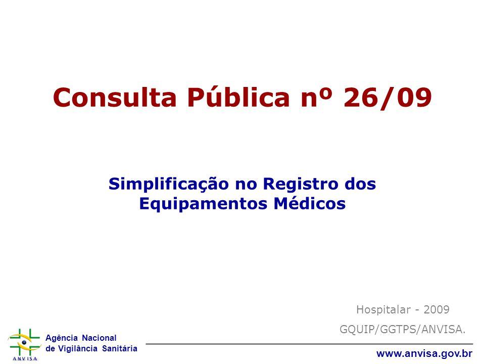 Consulta Pública nº 26/09 Simplificação no Registro dos Equipamentos Médicos