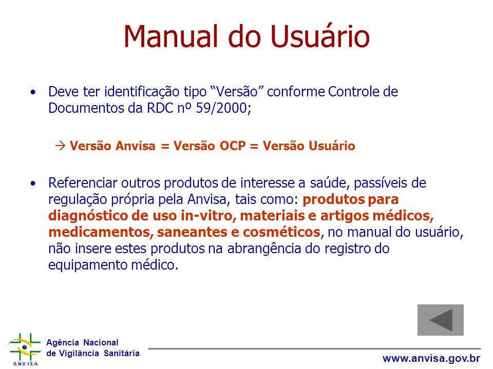 Manual do Usuário Deve ter identificação tipo Versão conforme Controle de Documentos da RDC nº 59/2000;