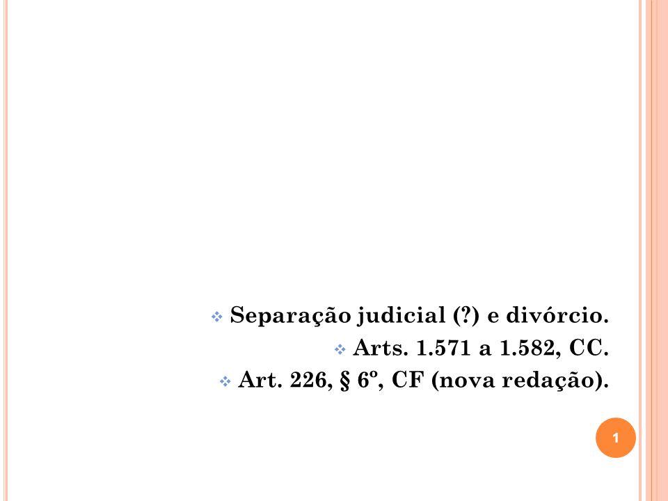 Separação judicial ( ) e divórcio.