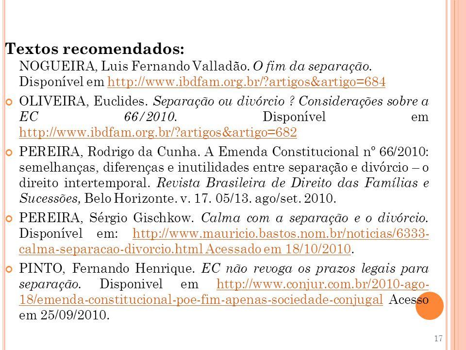 Textos recomendados: NOGUEIRA, Luis Fernando Valladão