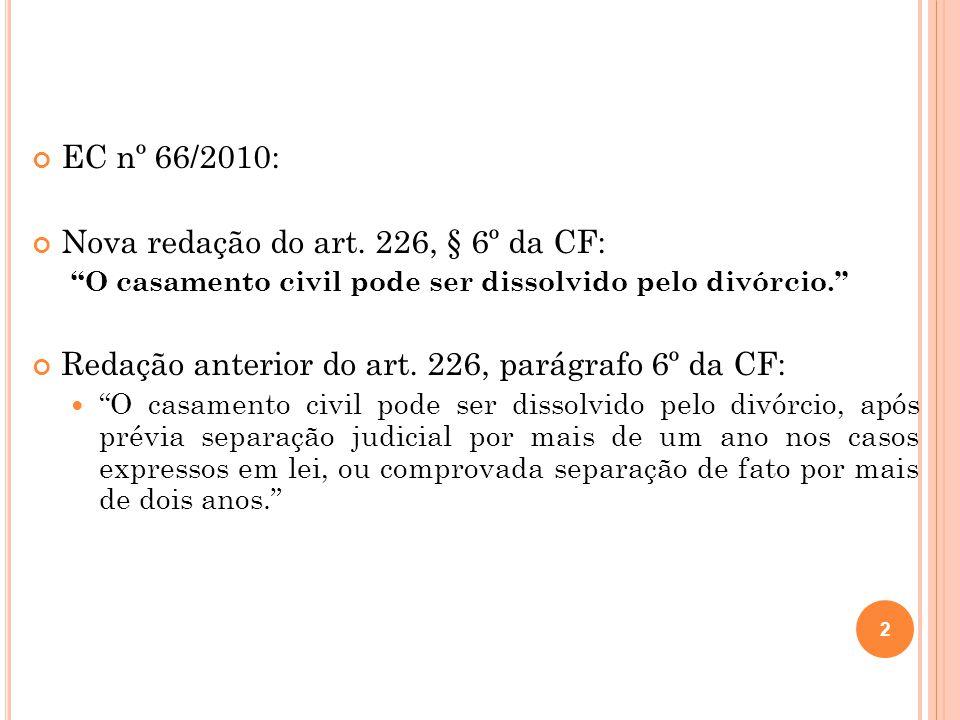 Nova redação do art. 226, § 6º da CF: