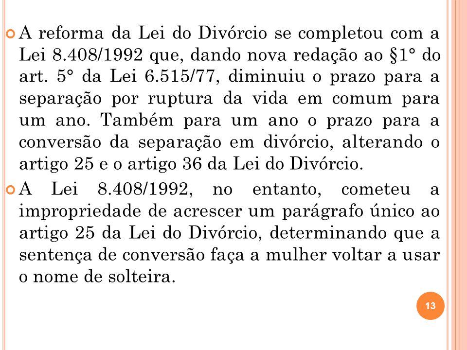 A reforma da Lei do Divórcio se completou com a Lei 8