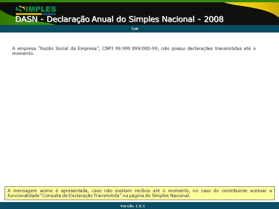 Sair A empresa Razão Social da Empresa , CNPJ 99.999.999/000-99, não possui declarações transmitidas até o momento.