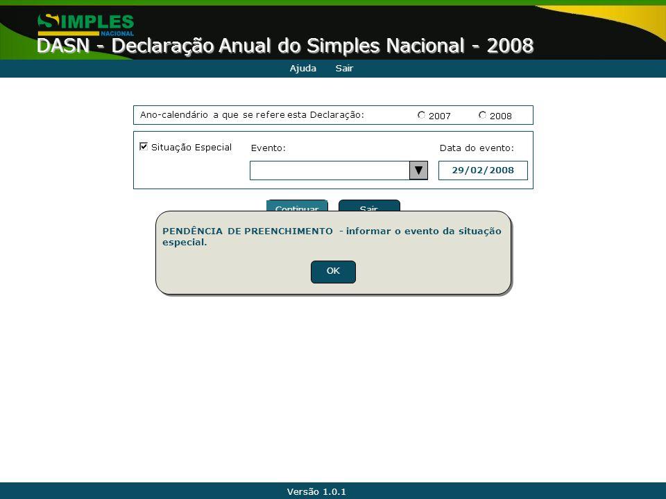 Ajuda Sair. Ano-calendário a que se refere esta Declaração: Evento: Data do evento: 29/02/2008.
