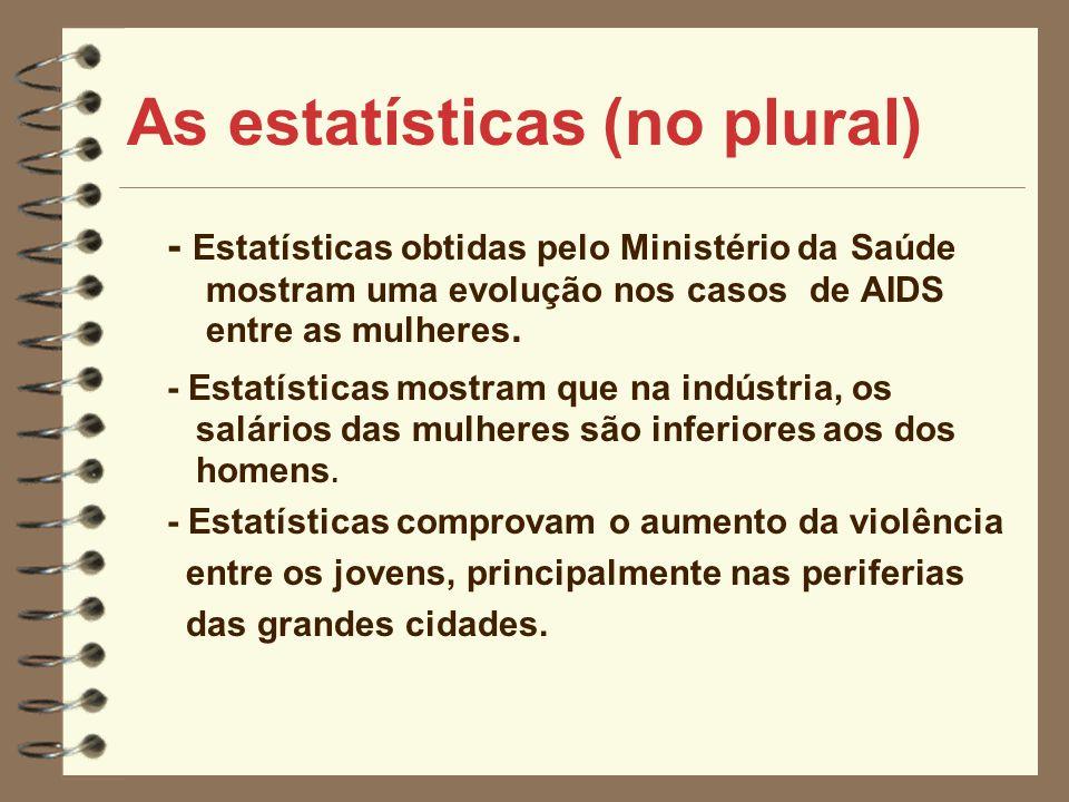 As estatísticas (no plural)