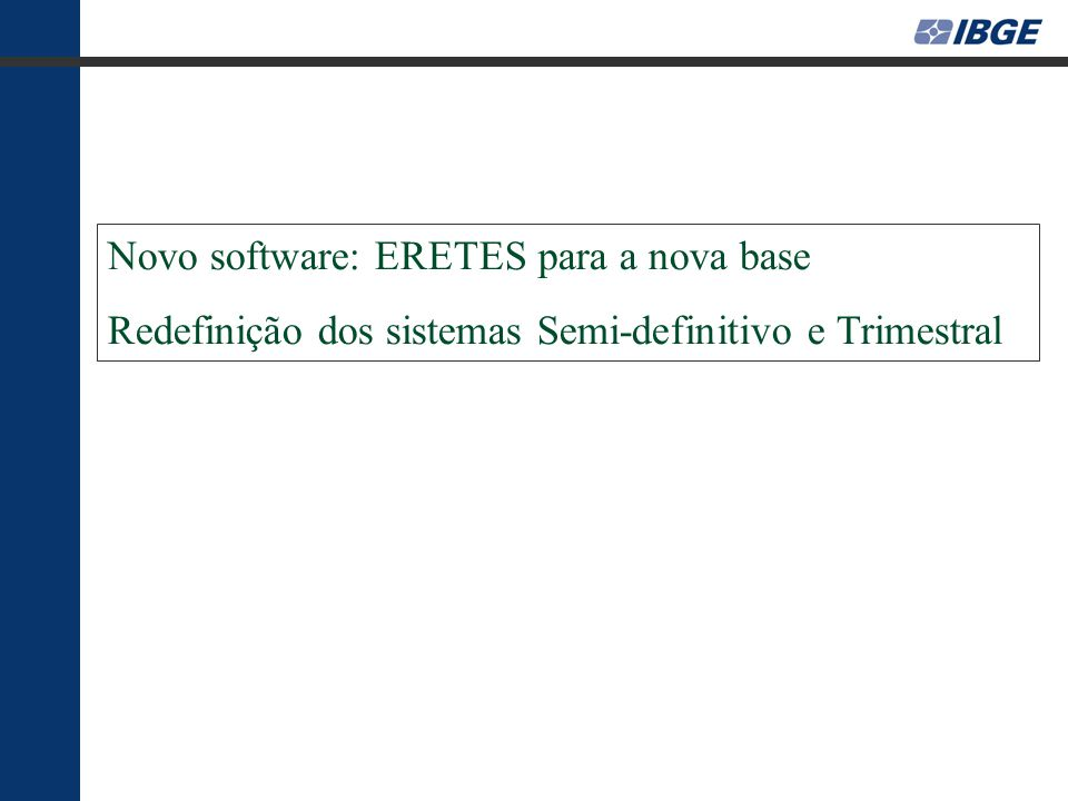 Novo software: ERETES para a nova base