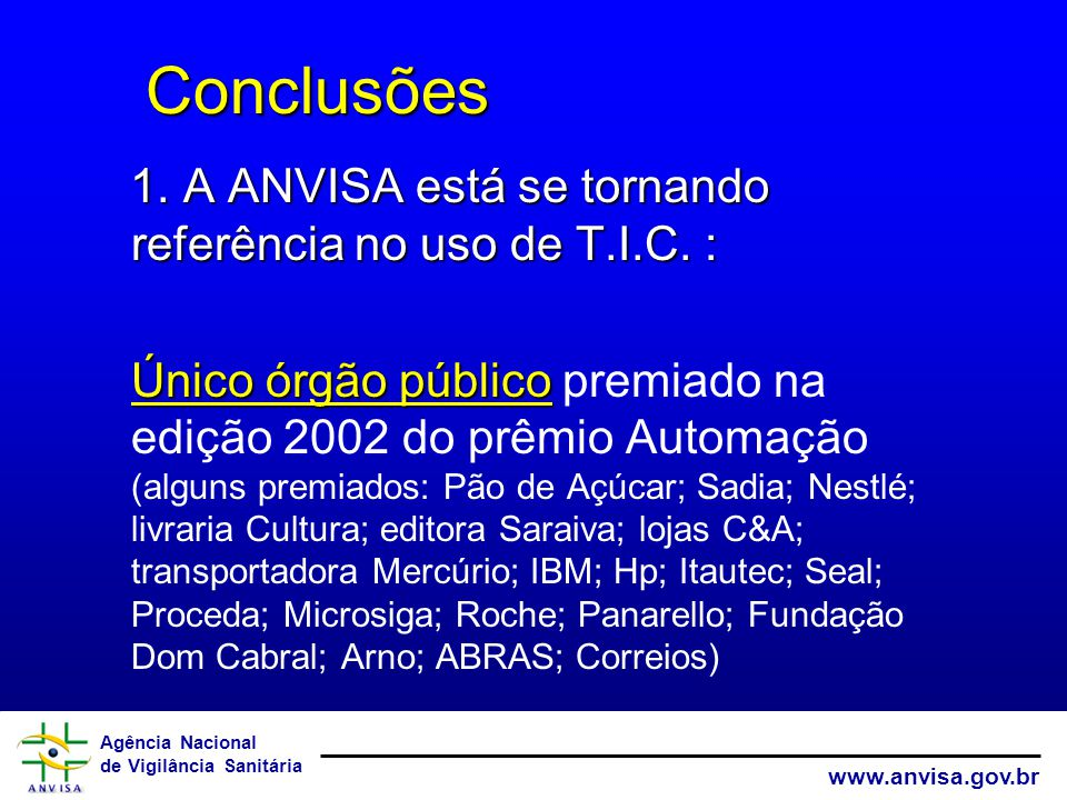 Conclusões 1. A ANVISA está se tornando referência no uso de T.I.C. :