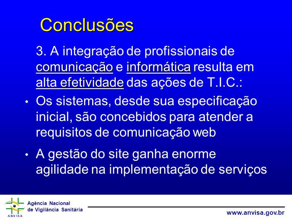 Conclusões 3. A integração de profissionais de comunicação e informática resulta em alta efetividade das ações de T.I.C.: