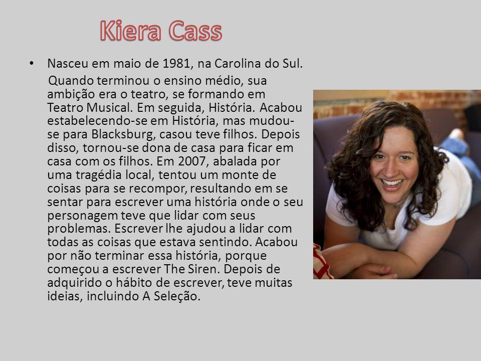 Kiera Cass Nasceu em maio de 1981, na Carolina do Sul.