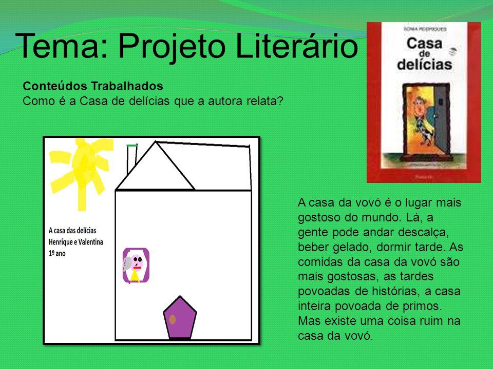Tema: Projeto Literário